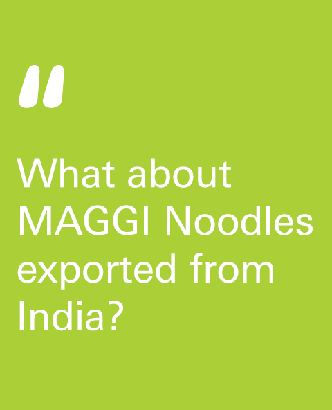What about MAGGI Noodles exported from India?