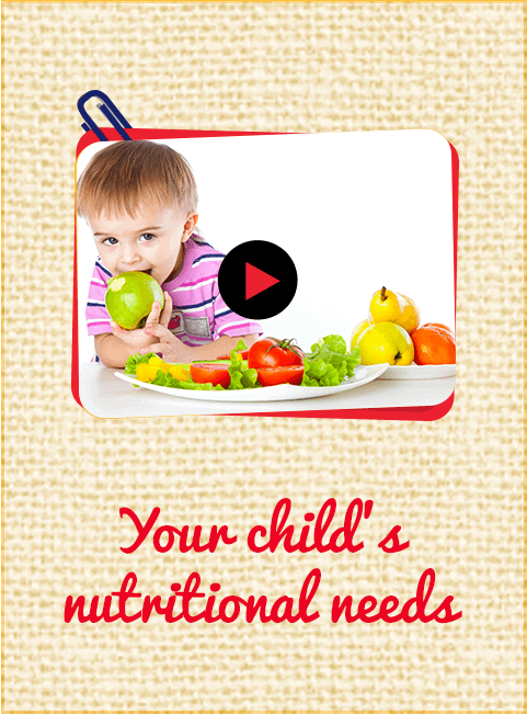 Your child's nutritional needs